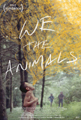 WE THE ANIMALS film