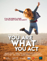 YOU ARE WHAT YOU ACT film